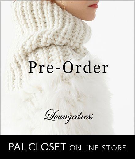 Loungedress(ラウンジドレス) | PAL CLOSET | 予約会